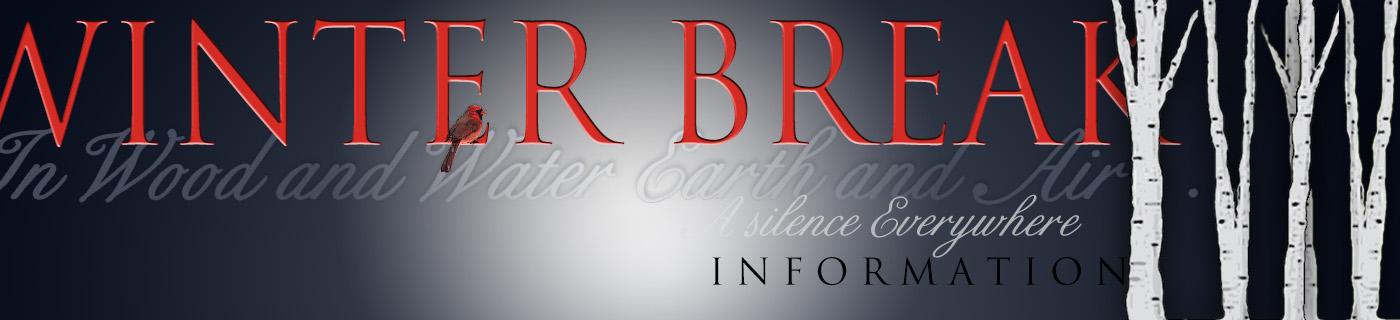Winter Break Information
